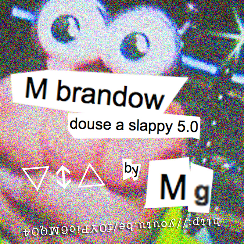 M brandow douse a slappy 5.0 by Mark Gonzales