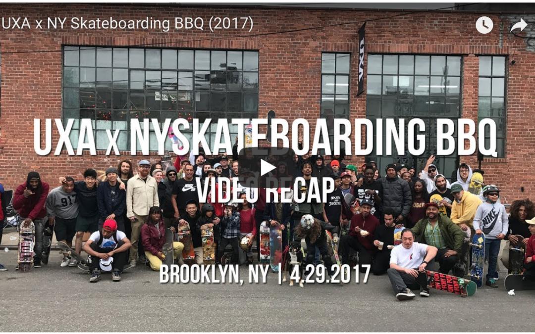 UXA x NY Skateboarding BBQ (2017)