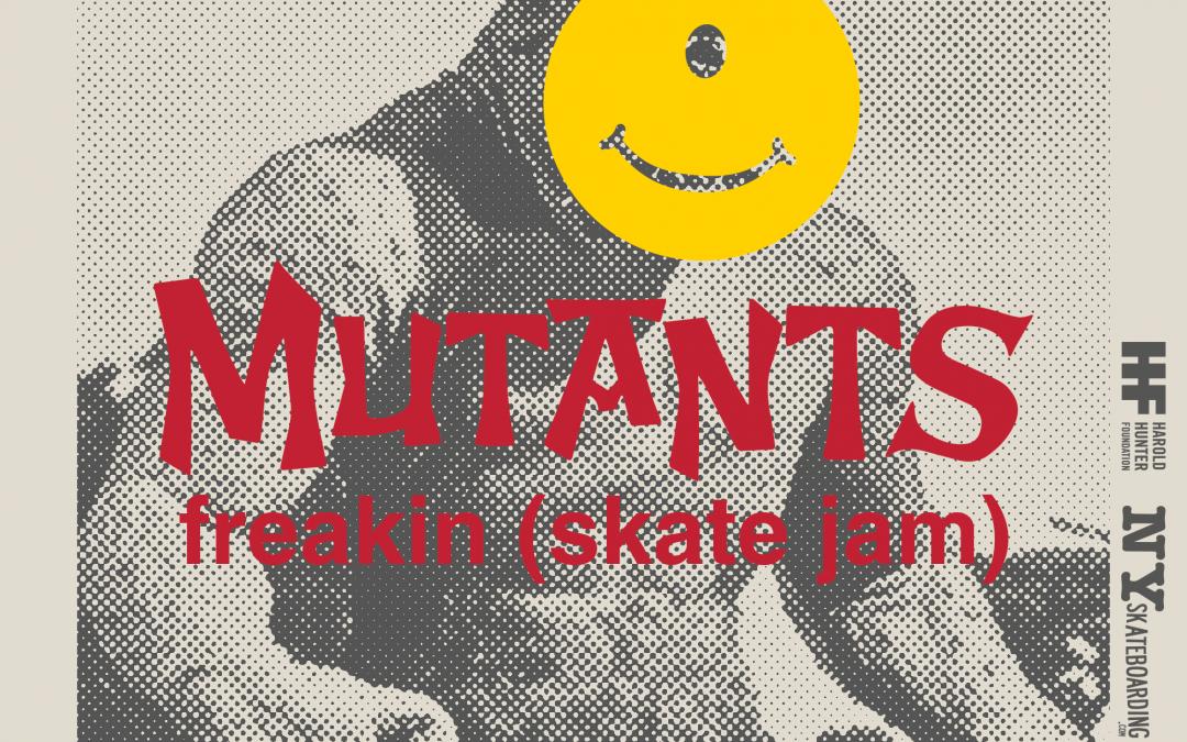 Freakin' Mutants Skate Jam 9/23